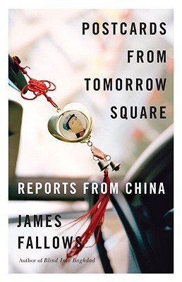 Postcards from Tomorrow Square: Reports from China Cover Image