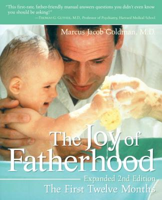 The Joy of Fatherhood, Expanded 2nd Edition: The First Twelve Months Cover Image