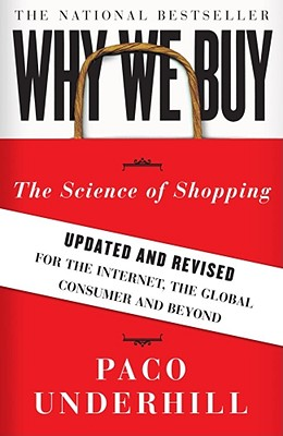 Why We Buy: The Science of Shopping: Updated and Revised for the Internet, the Global Consumer, and Beyond Cover Image