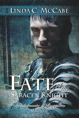Fate of the Saracen Knight: Bradamante and Ruggiero Volume II Cover Image
