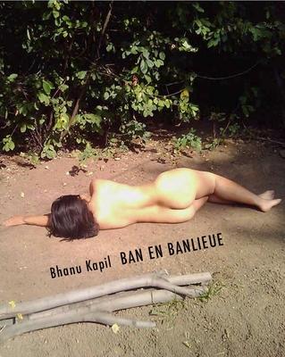 Ban En Banlieu by Bhanu Kapil