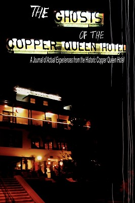 The Ghosts of the Copper Queen Hotel Cover Image