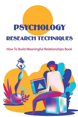 Psychology Research Techniques: How To Build Meaningful Relationships Book: Meaningful Relationship With Others Cover Image