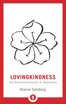 Lovingkindness: The Revolutionary Art of Happiness (Shambhala Pocket Library #21) Cover Image
