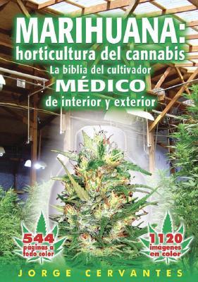 Marihuana: Horticultura del Cannabis la Biblia del Cultivador Medico de Interior y Exterior Cover Image