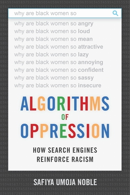 Algorithms of Oppression: How Search Engines Reinforce Racism Cover Image