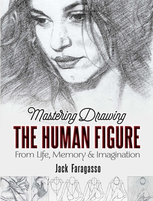 Mastering Drawing the Human Figure: From Life, Memory and Imagination (Dover Art Instruction) Cover Image