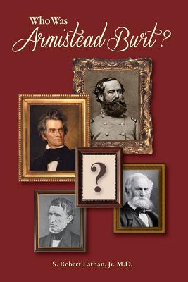 Who Was Armistead Burt?: The Center of the Southern Leadership Network Cover Image