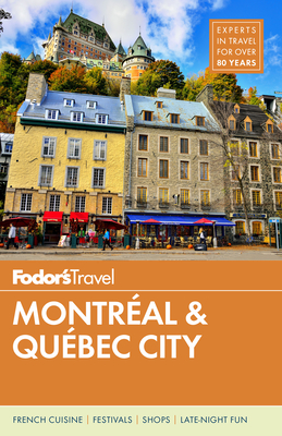 Fodor's Montreal and Quebec City (Full-Color Travel Guide #29) Cover Image