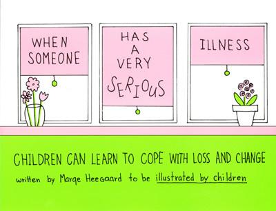 When Someone Has a Very Serious Illness: Children Can Learn to Cope with Loss and Change (Drawing Out Feelings) Cover Image
