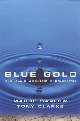 Blue Gold: The Battle Against Corporate Theft of the World's Water Cover Image