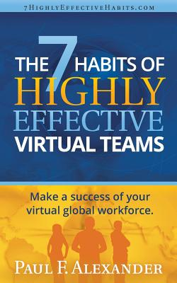 The 7 Habits of Highly Effective Virtual Teams: Make a success of your virtual global workforce. Cover Image