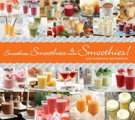 Cover for Smoothies, Smoothies & More Smoothies!