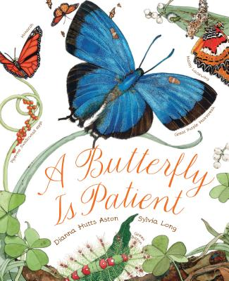 A Butterfly Is Patient: (Nature Books for Kids, Children's Books Ages 3-5, Award Winning Children's Books) Cover Image