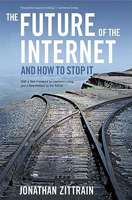 The Future of the Internet -- And How to Stop It Cover