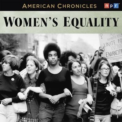 NPR American Chronicles: Women's Equality Lib/E Cover Image