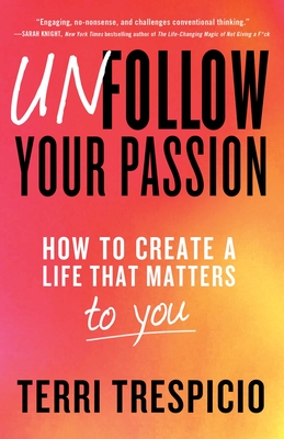 Cover for Unfollow Your Passion