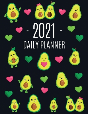 Avocado Daily Planner 2021: Funny & Healthy Fruit Monthly Agenda - For All Your Weekly Meetings, Appointments, Office & School Work - January - De Cover Image