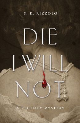 Die I Will Not: A Regency Mystery (Regency Mysteries #3) Cover Image