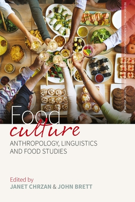 Food Culture: Anthropology, Linguistics and Food Studies (Research Methods for Anthropological Studies of Food and Nut #2) Cover Image