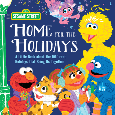 Home for the Holidays: A Little Book about the Different Holidays That Bring Us Together (Sesame Street Scribbles) Cover Image