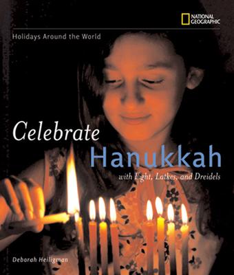 Celebrate Hanukkah: With Light, Latkes, and Dreidels Cover Image