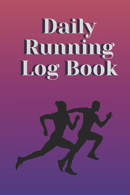 Daily Running Log Book: Tracking your Running every day Cover Image