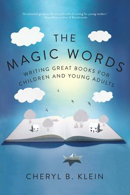 The Magic Words: Writing Great Books for Children and Young Adults Cover Image