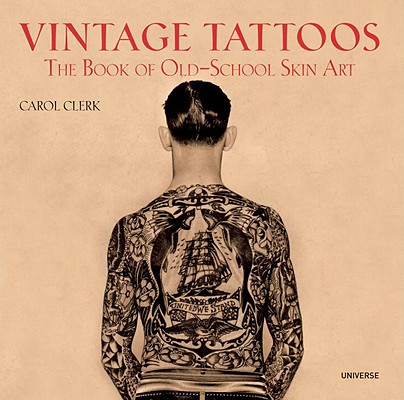 Vintage Tattoos: The Book of Old-School Skin Art Cover Image