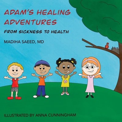 Adam's Healing Adventures: From Sickness to Health Cover Image