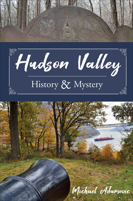 Hudson Valley History and Mystery Cover Image