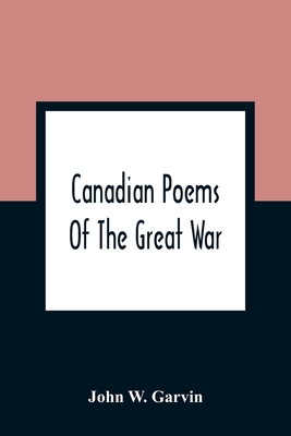 Canadian Poems Of The Great War Cover Image