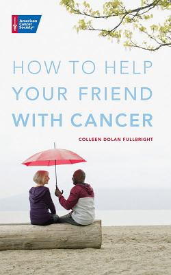How to Help Your Friend with Cancer Cover