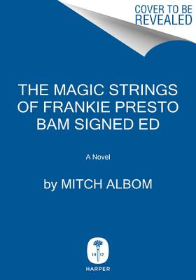 The Magic Strings of Frankie Presto Bam Signed Ed Cover Image