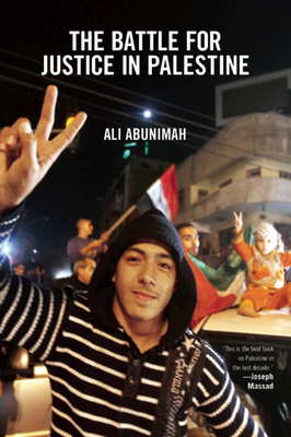 The Battle for Justice in Palestine: The Case for a Single Democratic State in Palestine Cover Image
