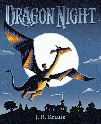 Dragon Night by J.R. Krause