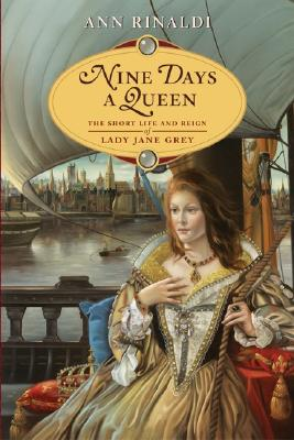 Nine Days a Queen: The Short Life and Reign of Lady Jane Grey Cover Image