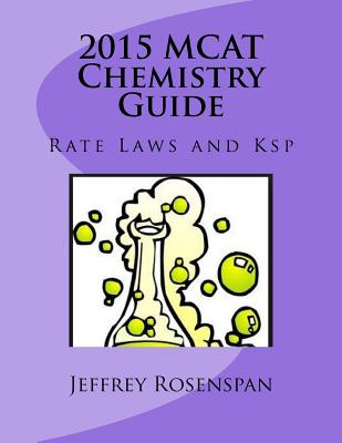 2015 MCAT Chemistry Guide: Rate Laws and Ksp Cover Image
