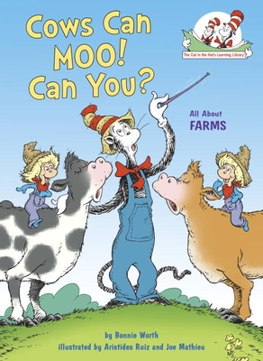 Cows Can Moo! Can You?: All About Farms (Cat in the Hat's Learning Library) Cover Image