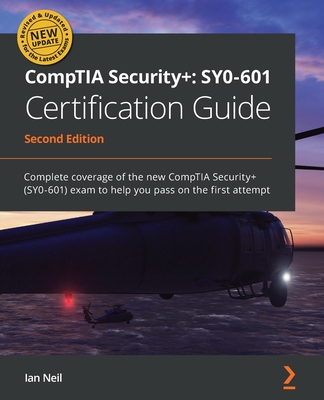 CompTIA Security+ SY0-601 Certification Guide - Second Edition: Complete coverage of the new CompTIA Security+ (SY0-601) exam to help you pass on the Cover Image