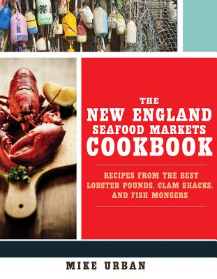 Cover for The New England Seafood Markets Cookbook