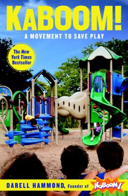 KaBOOM!: A Movement to Save Play Cover Image