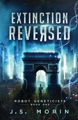 Extinction Reversed (Robot Geneticists #1) Cover Image