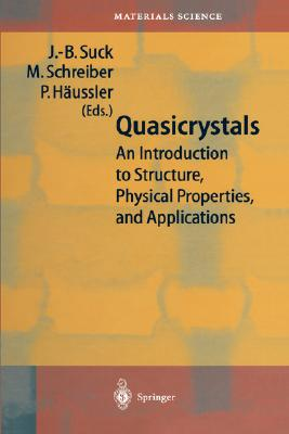 Quasicrystals: An Introduction to Structure, Physical Properties and