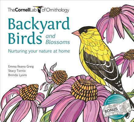 Backyard Birds and Blossoms: Nurturing Your Nature at Home (Cornell Lab of Ornithology) Cover Image