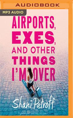 Airports, Exes, and Other Things I'm Over Cover Image