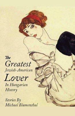 The Greatest Jewish American Lover in Hungarian History Cover
