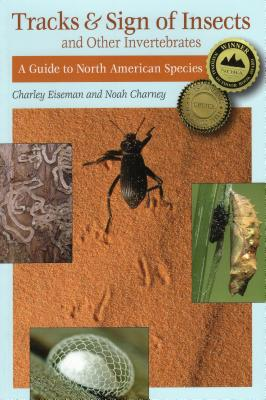 Tracks & Sign of Insects & Other Invertebrates: A Guide to North American Species Cover Image
