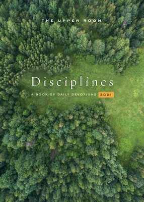 The Upper Room Disciplines 2021: A Book of Daily Devotions Cover Image