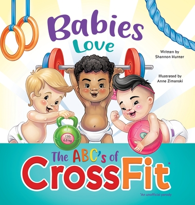 Babies Love the ABCs of CrossFit Cover Image